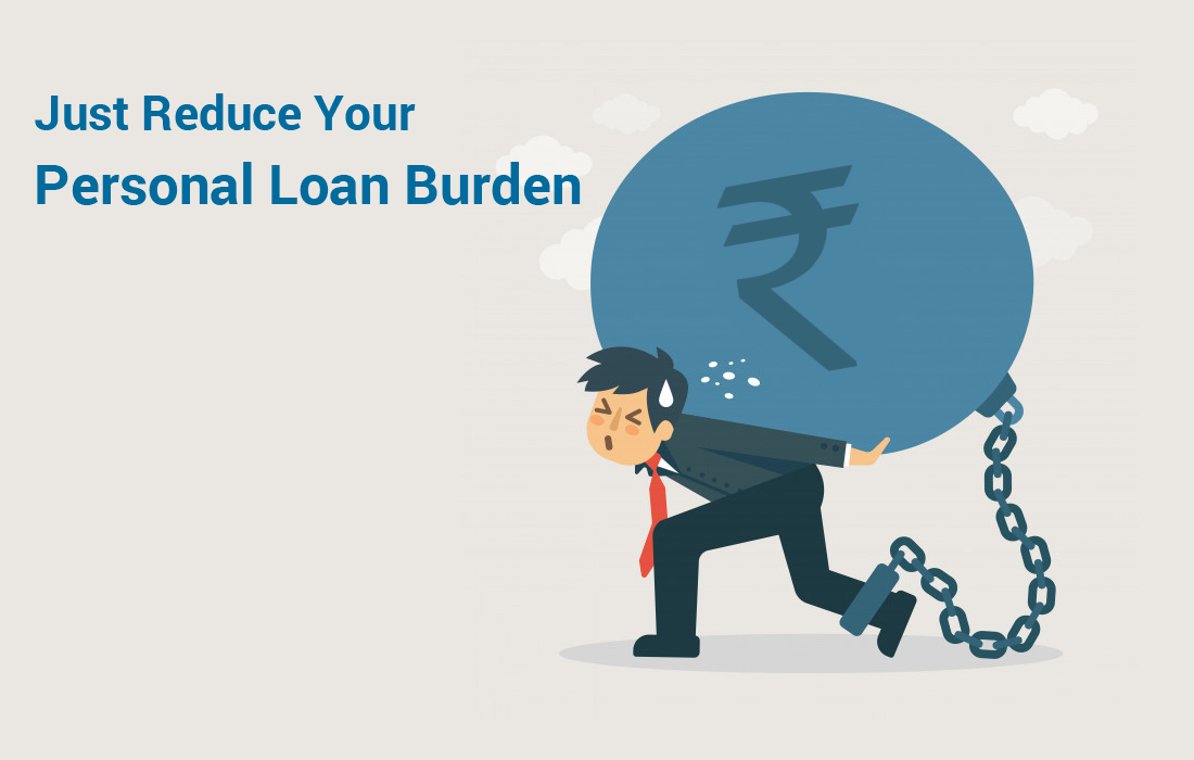 Just Reduce Your Personal Loan Burden