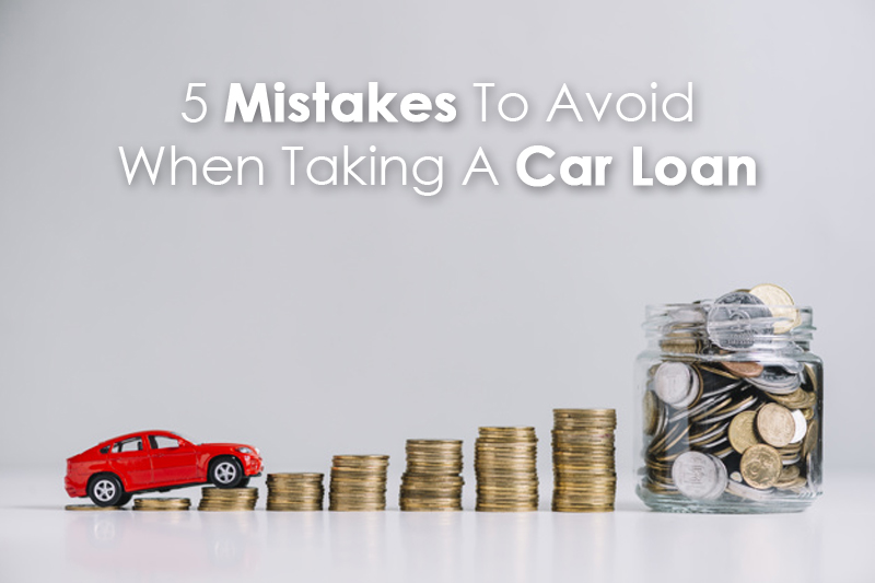 5 Mistakes to Avoid when Taking a Car Loan
