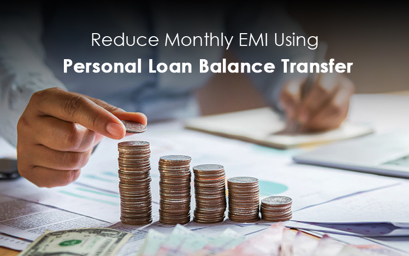 Reduce Monthly EMI using Personal Loan Balance Transfer