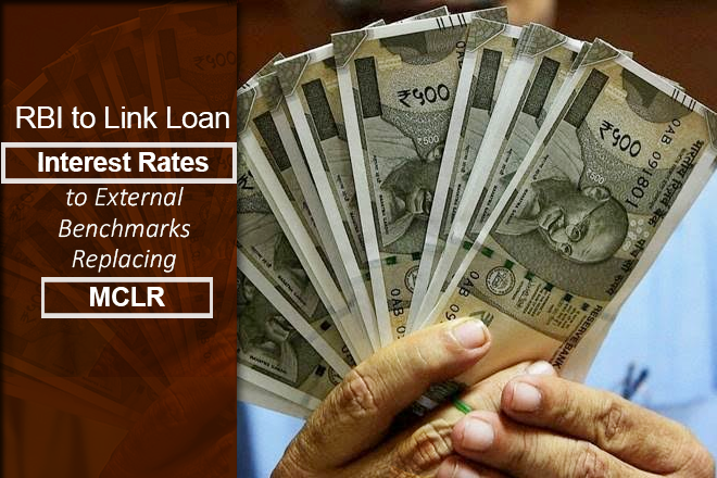 RBI to Link Loan Interest Rates to External Benchmarks Replacing MCLR