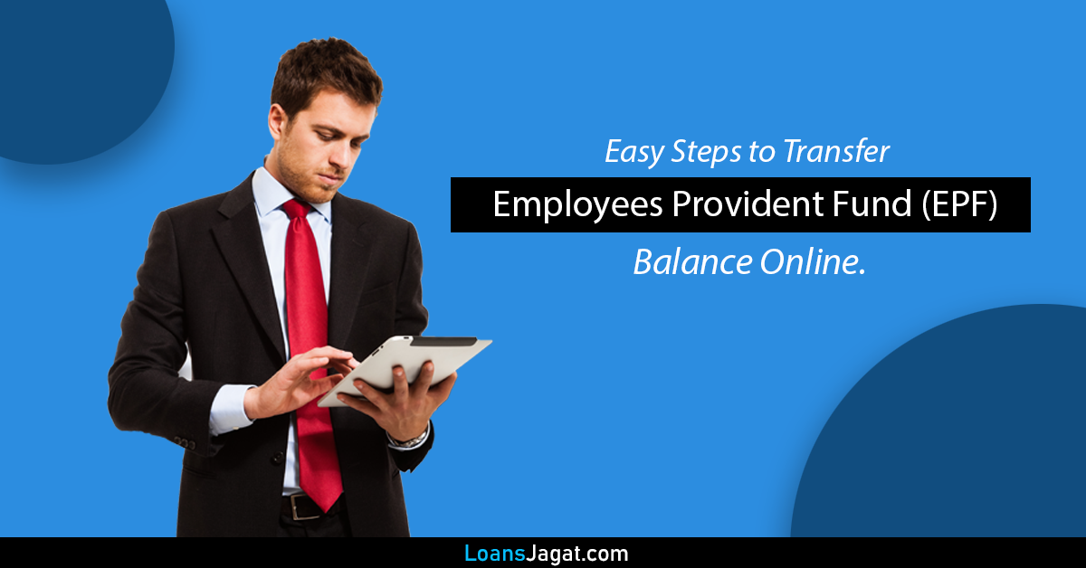 Easy Steps to Transfer Employees Provident Fund Balance