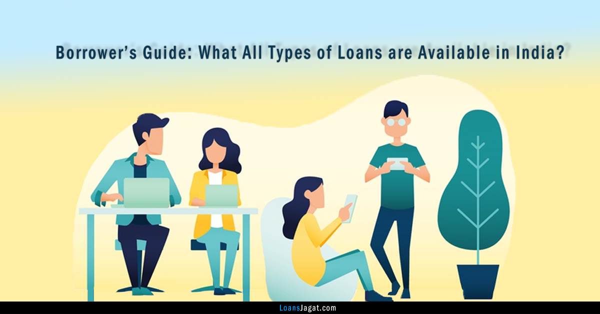All Types of Loans are Available in India