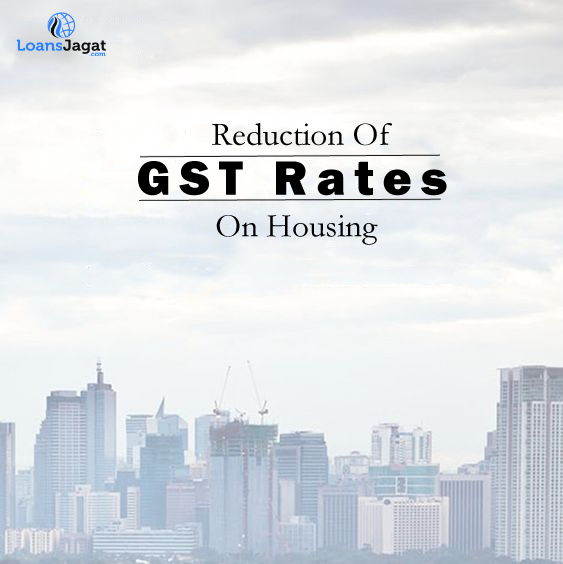 Reduction of GST Rates on Housing