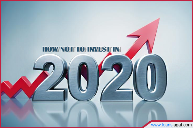 How not to Invest in 2020