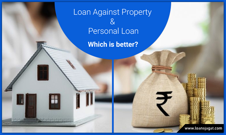 Loan against Property and Personal Loan- Which is better?