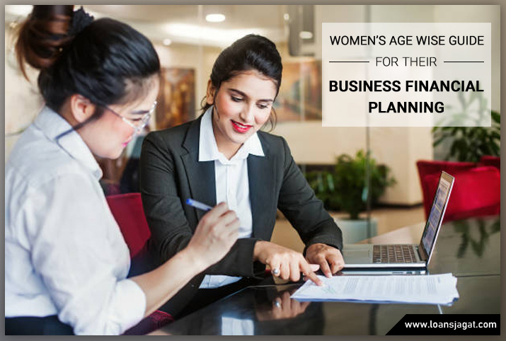 Women's Age wise Guide for their Business Financial Planning