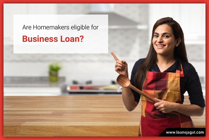 Are Homemakers eligible for business loan?